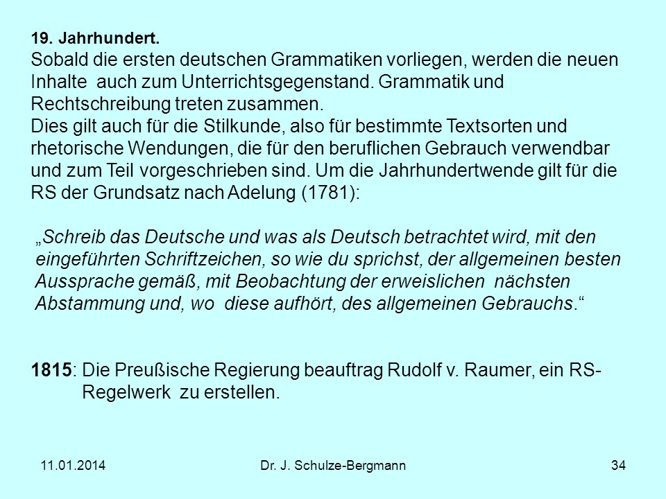 Sobald die ersten deutschen Grammatiken vorliegen, werden die neuen