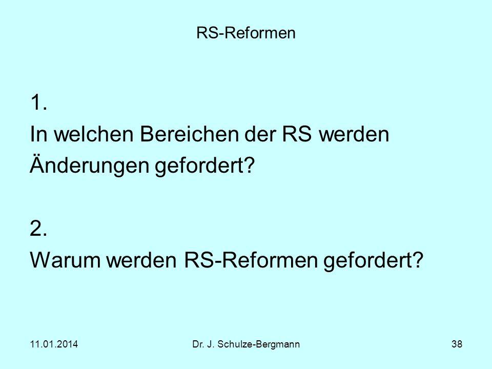 In welchen Bereichen der RS werden Änderungen gefordert 2.