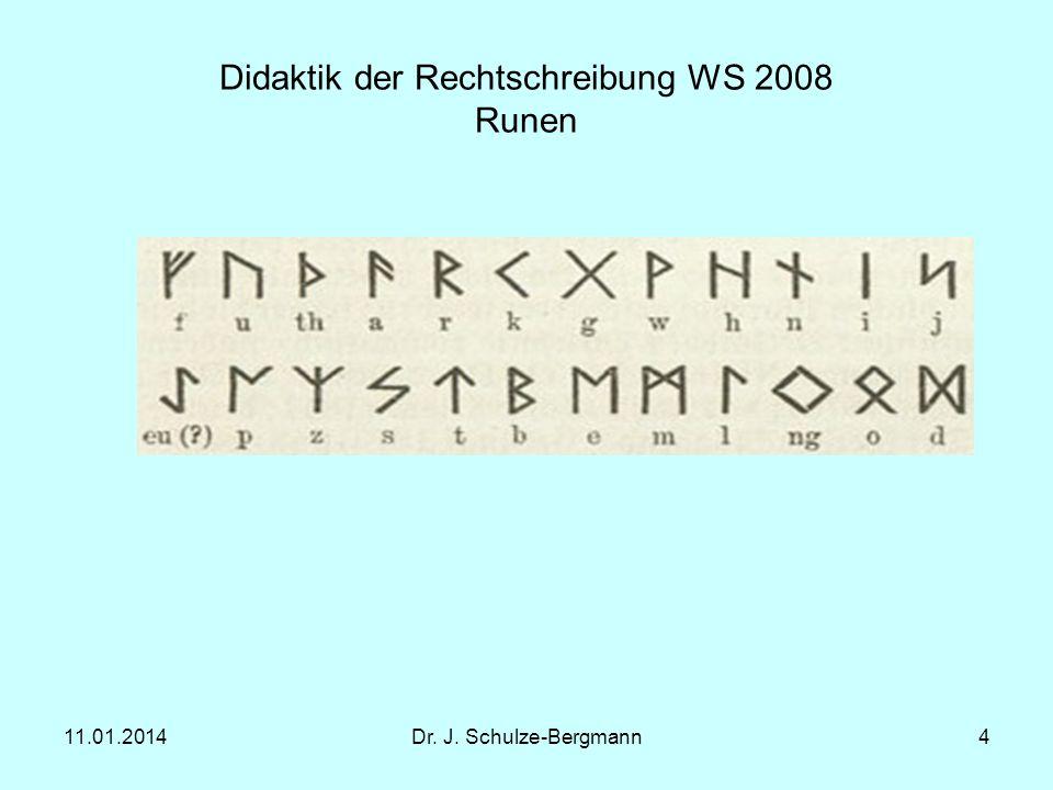 Didaktik der Rechtschreibung WS 2008 Runen