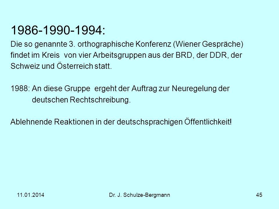1986-1990-1994: Die so genannte 3. orthographische Konferenz (Wiener Gespräche) findet im Kreis von vier Arbeitsgruppen aus der BRD, der DDR, der.