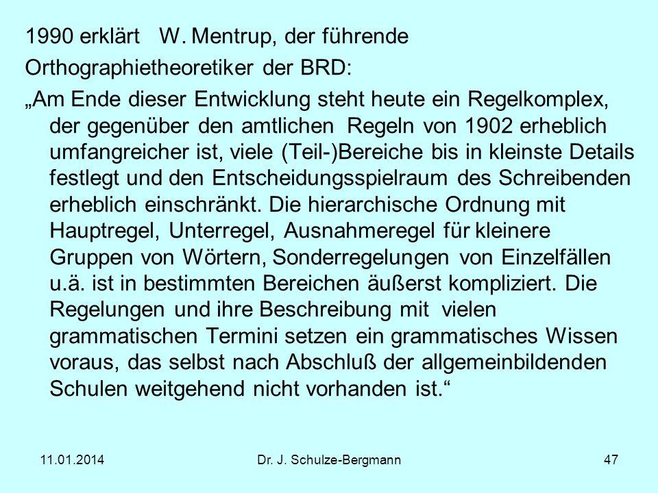 1990 erklärt W. Mentrup, der führende Orthographietheoretiker der BRD: