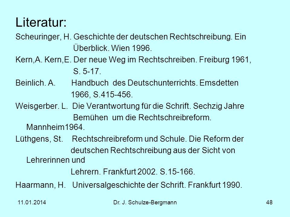 Literatur: Scheuringer, H. Geschichte der deutschen Rechtschreibung. Ein. Überblick. Wien 1996.