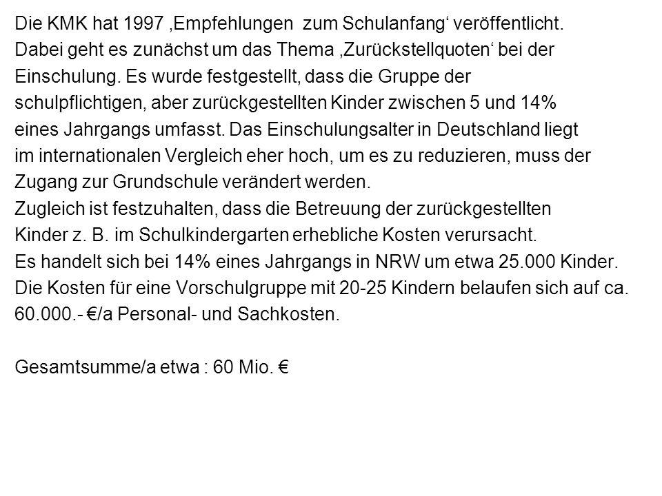Die KMK hat 1997 'Empfehlungen zum Schulanfang' veröffentlicht.