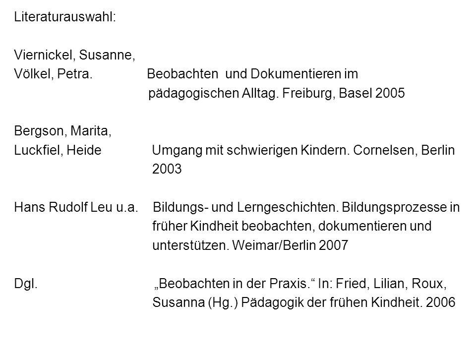Literaturauswahl: Viernickel, Susanne, Völkel, Petra. Beobachten und Dokumentieren im.