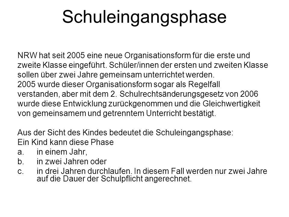 Schuleingangsphase NRW hat seit 2005 eine neue Organisationsform für die erste und.