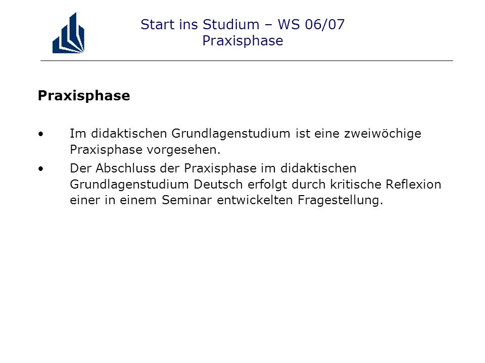 Start ins Studium – WS 06/07 Praxisphase