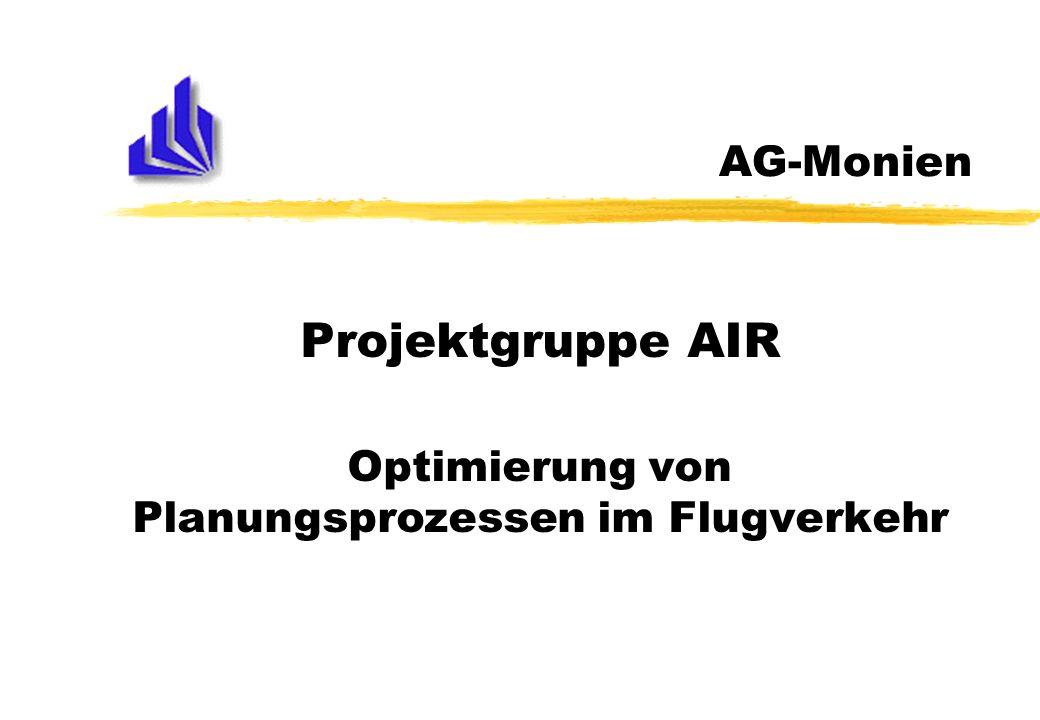Projektgruppe AIR Optimierung von Planungsprozessen im Flugverkehr