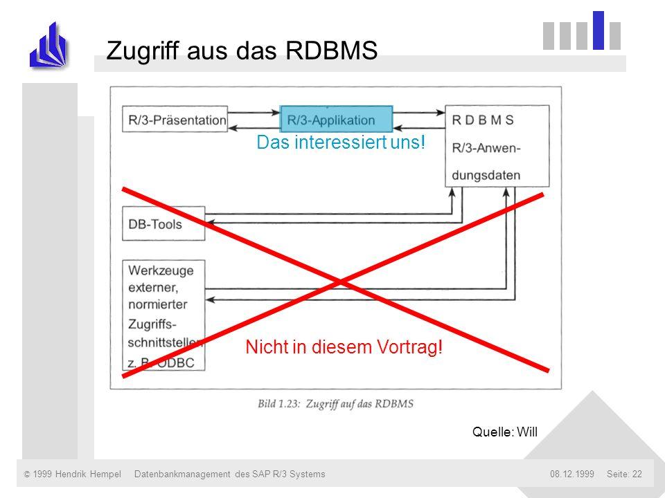Zugriff aus das RDBMS Das interessiert uns! Nicht in diesem Vortrag!
