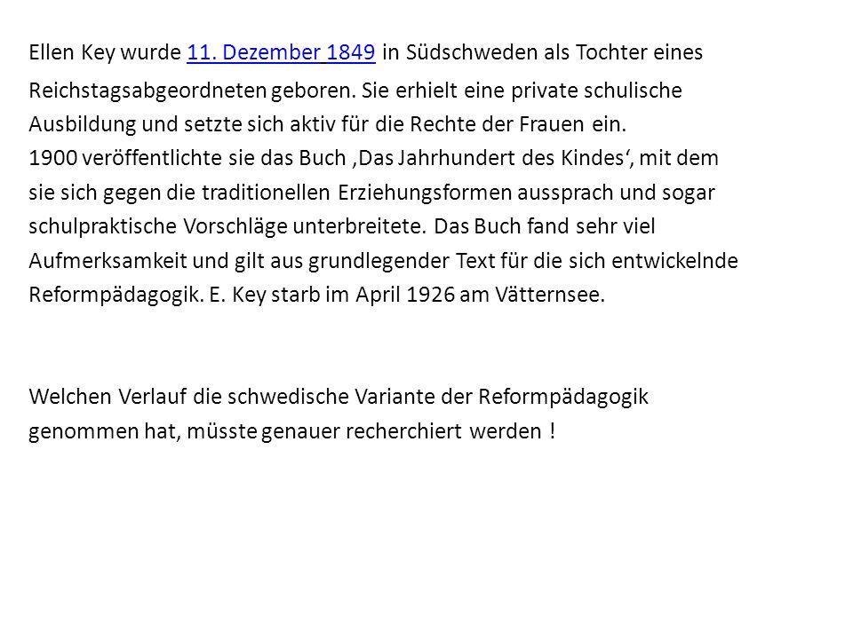 Ellen Key wurde 11. Dezember 1849 in Südschweden als Tochter eines Reichstagsabgeordneten geboren.