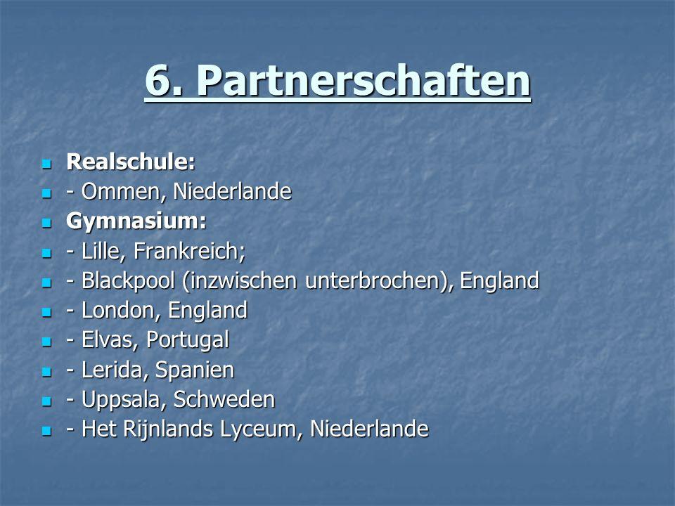 6. Partnerschaften Realschule: - Ommen, Niederlande Gymnasium:
