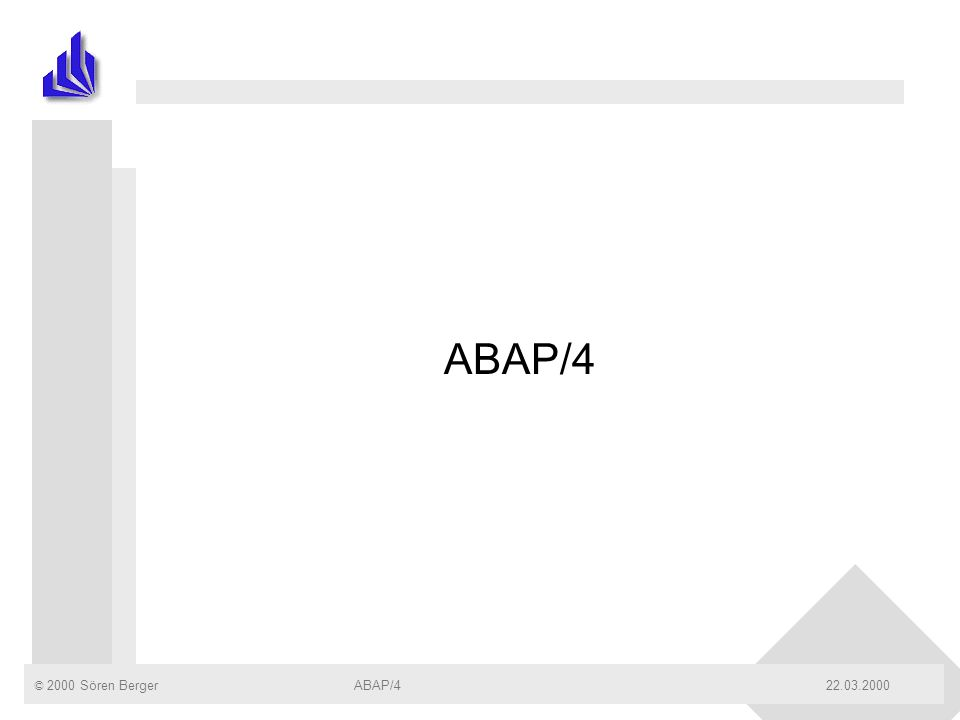 ABAP/4 ABAP/4 22.03.2000