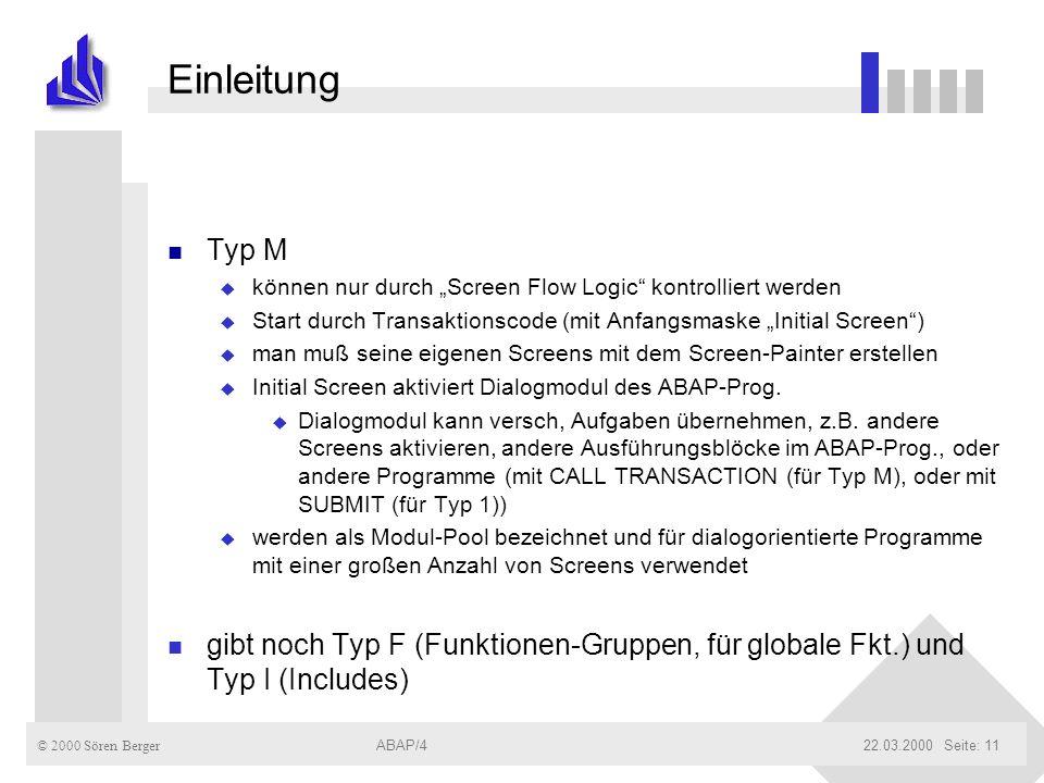 """Einleitung Typ M. können nur durch """"Screen Flow Logic kontrolliert werden. Start durch Transaktionscode (mit Anfangsmaske """"Initial Screen )"""
