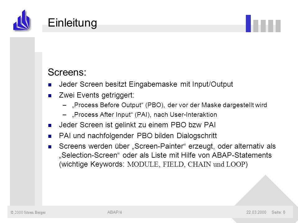 Einleitung Screens: Jeder Screen besitzt Eingabemaske mit Input/Output