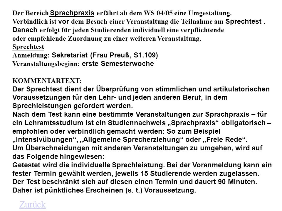 Der Bereich Sprachpraxis erfährt ab dem WS 04/05 eine Umgestaltung.