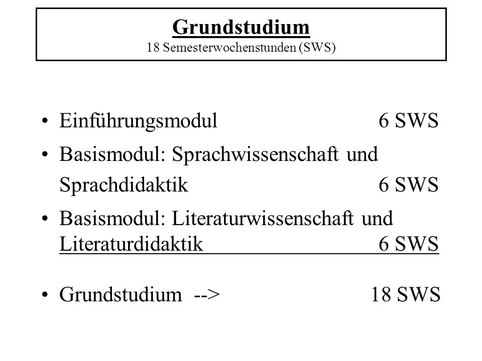 Grundstudium 18 Semesterwochenstunden (SWS)
