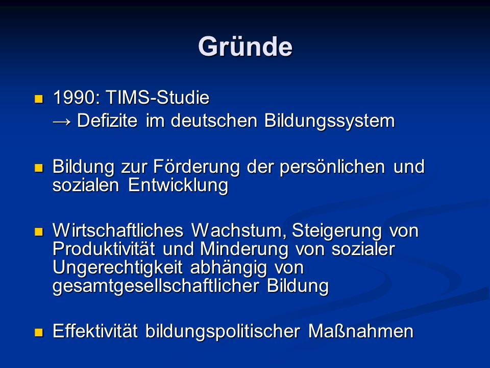 Gründe 1990: TIMS-Studie → Defizite im deutschen Bildungssystem