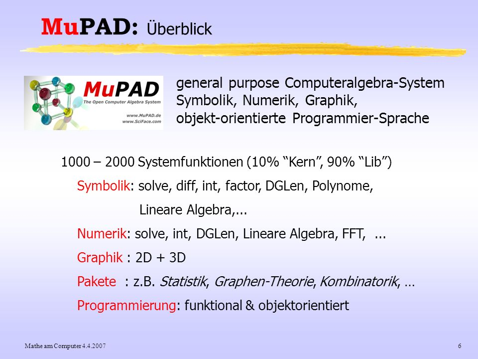 MuPAD: Überblick general purpose Computeralgebra-System