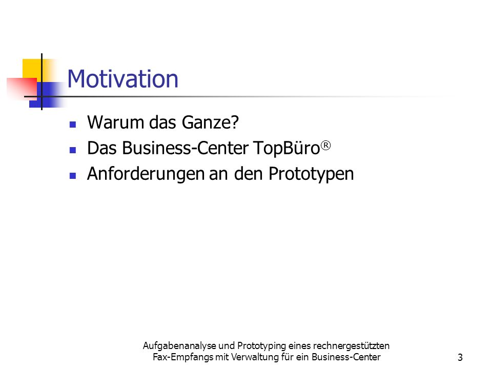 Motivation Warum das Ganze Das Business-Center TopBüro®