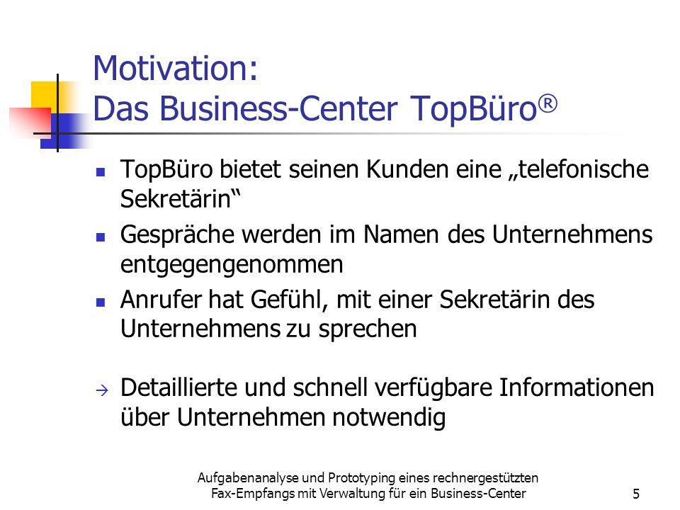 Motivation: Das Business-Center TopBüro®