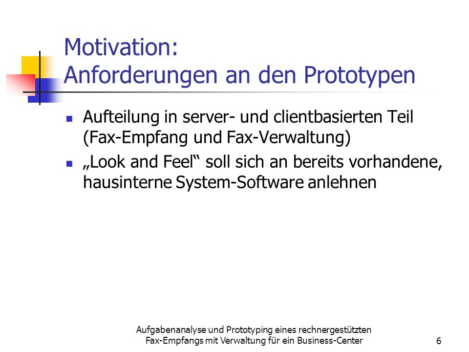 Motivation: Anforderungen an den Prototypen