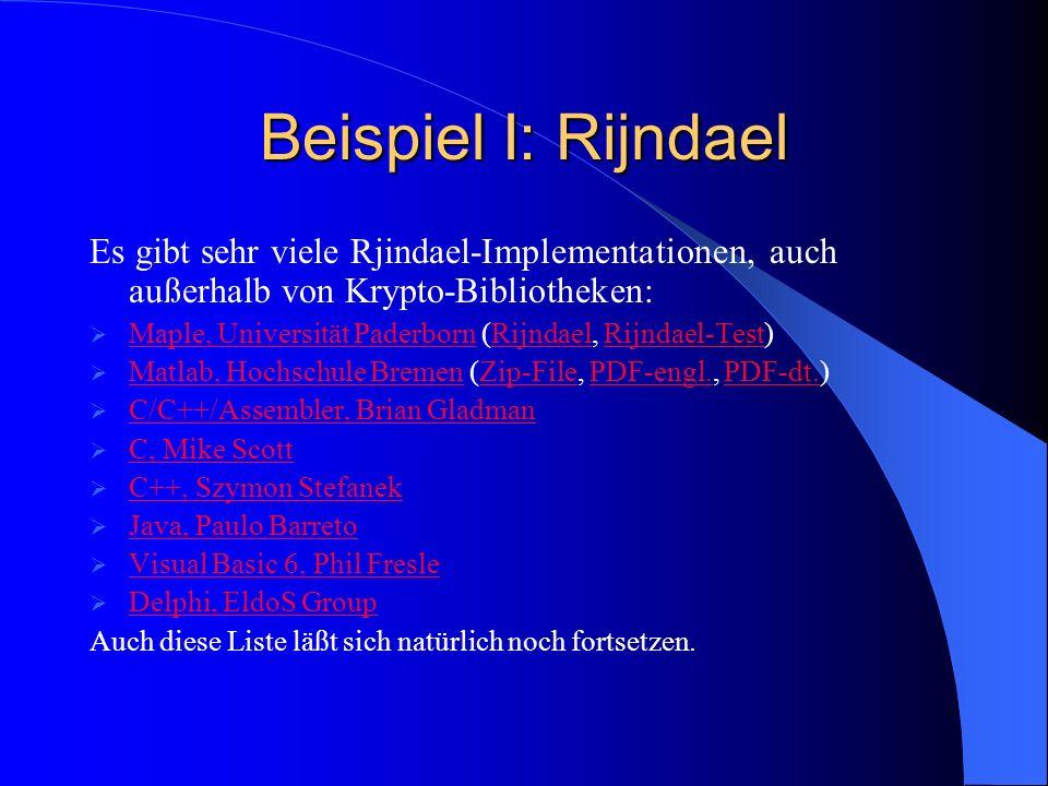 Beispiel I: Rijndael Es gibt sehr viele Rjindael-Implementationen, auch außerhalb von Krypto-Bibliotheken: