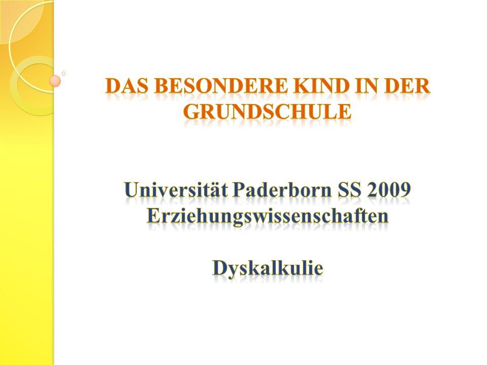 Das besondere Kind in der Grundschule Universität Paderborn SS 2009 Erziehungswissenschaften Dyskalkulie
