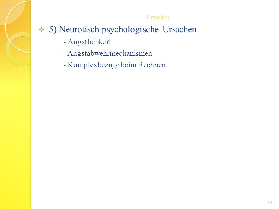 5) Neurotisch-psychologische Ursachen