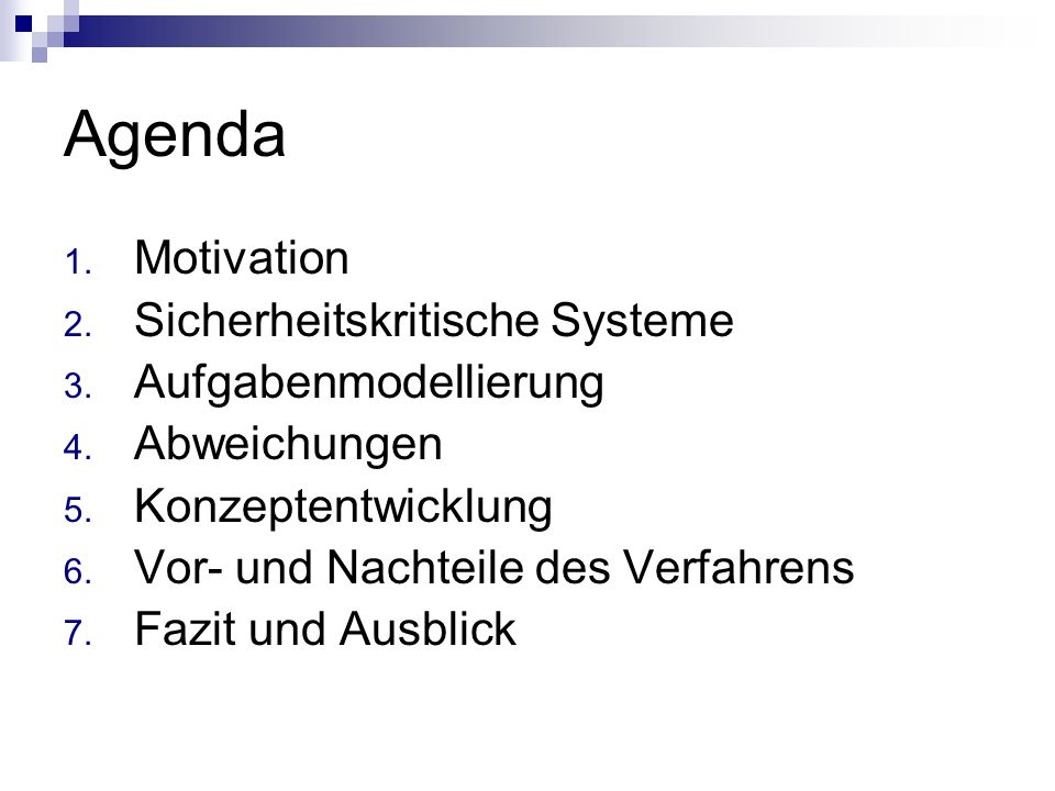 Agenda Motivation Sicherheitskritische Systeme Aufgabenmodellierung