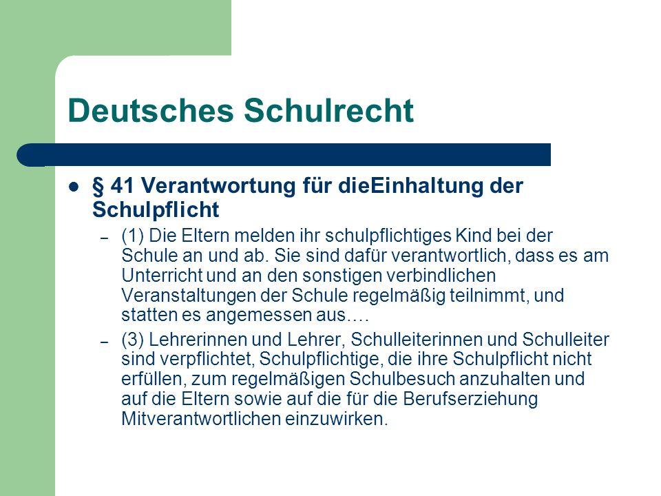 Deutsches Schulrecht § 41 Verantwortung für dieEinhaltung der Schulpflicht.