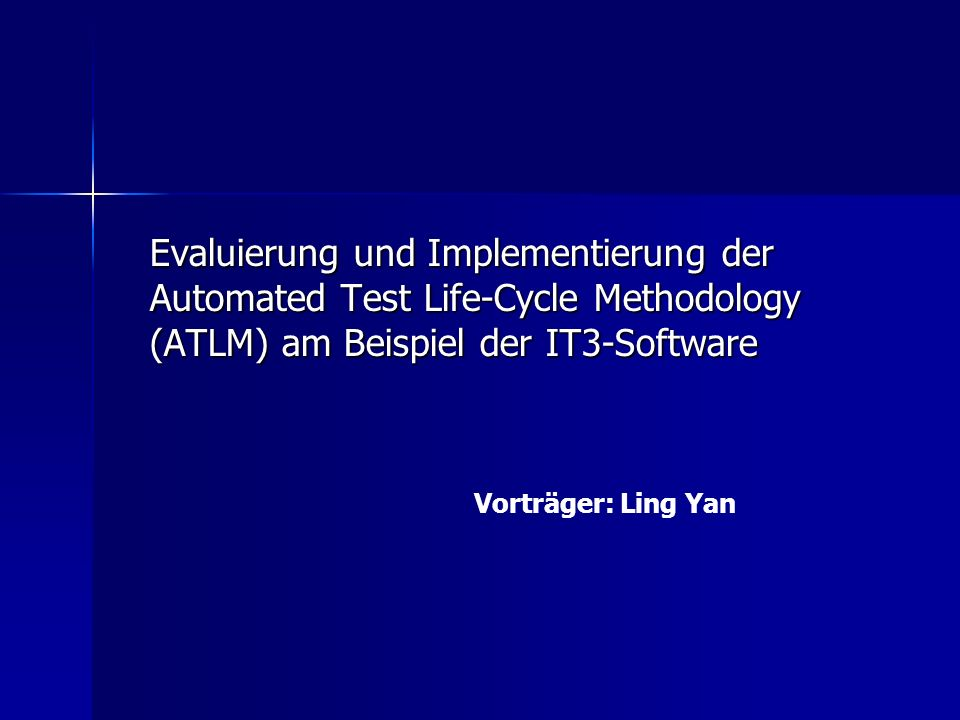 Evaluierung und Implementierung der Automated Test Life-Cycle Methodology (ATLM) am Beispiel der IT3-Software