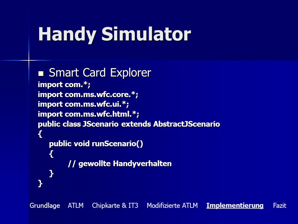 Handy Simulator Smart Card Explorer import com.*;