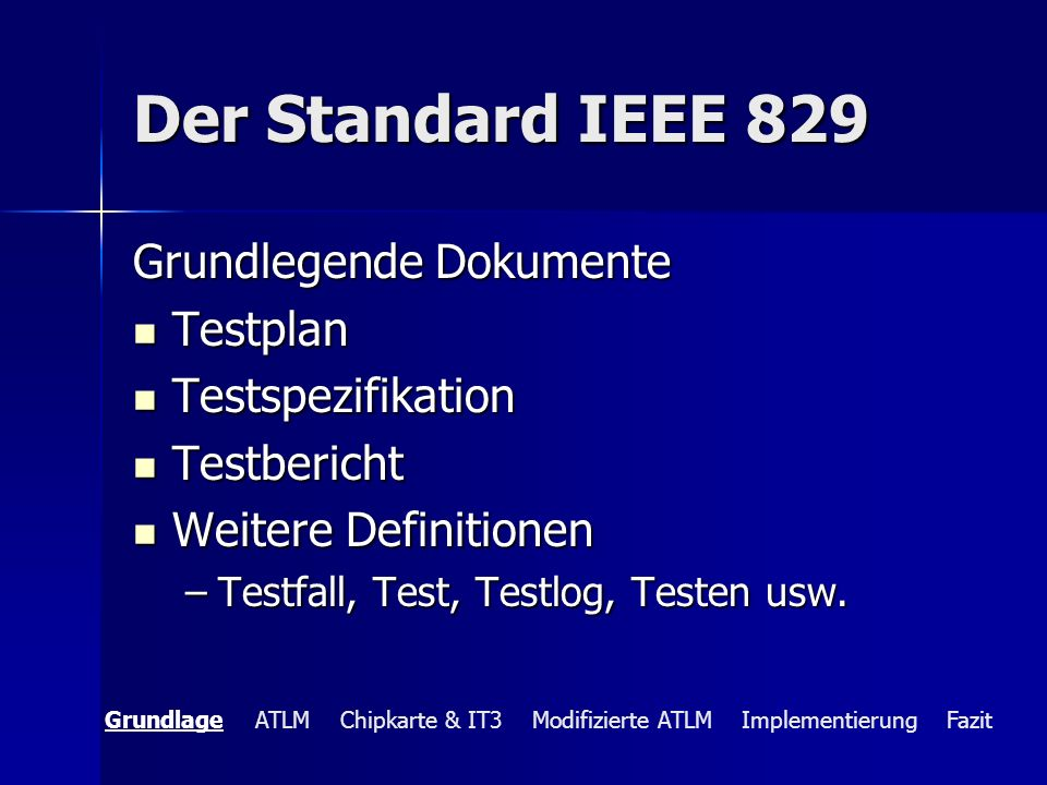 Der Standard IEEE 829 Grundlegende Dokumente Testplan