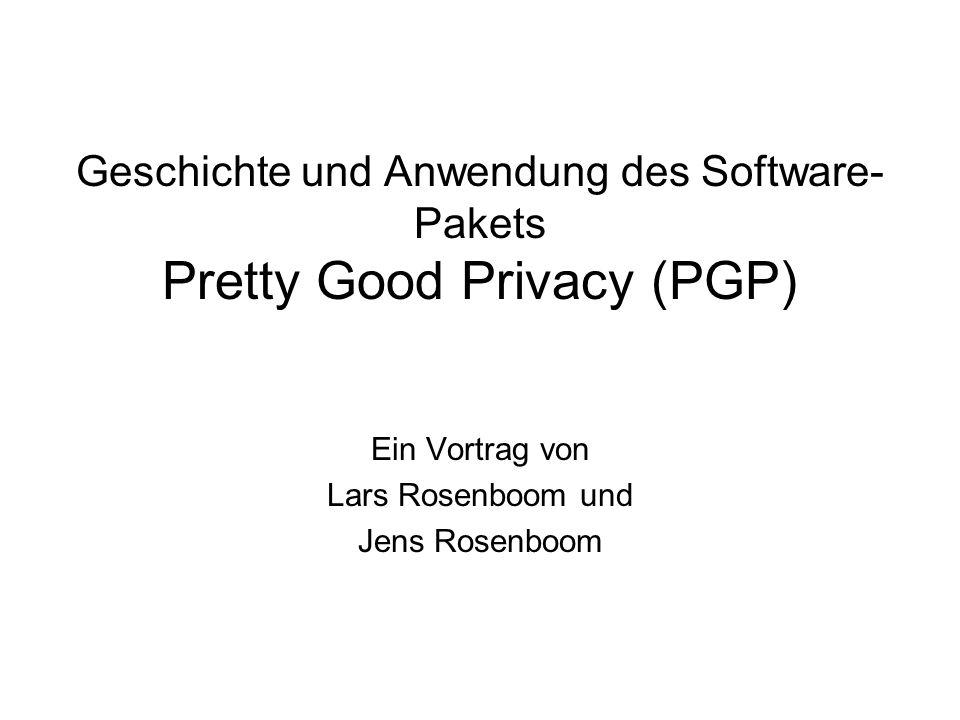 Geschichte und Anwendung des Software-Pakets Pretty Good Privacy (PGP)
