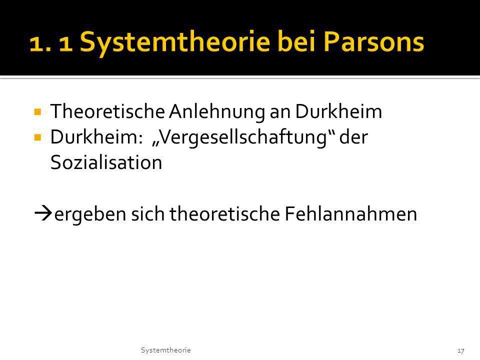 1. 1 Systemtheorie bei Parsons