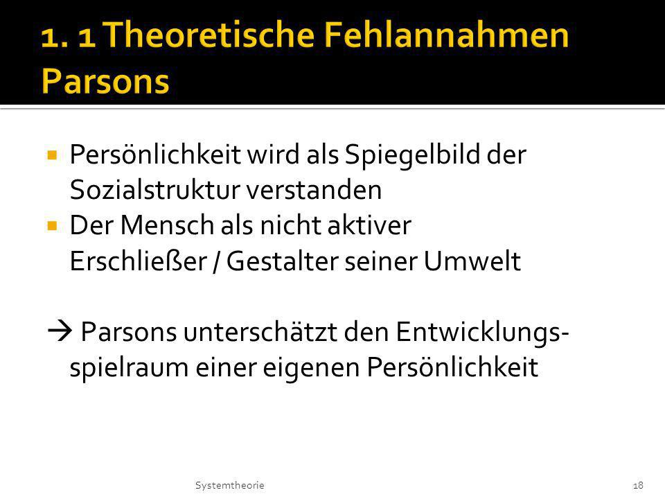 1. 1 Theoretische Fehlannahmen Parsons