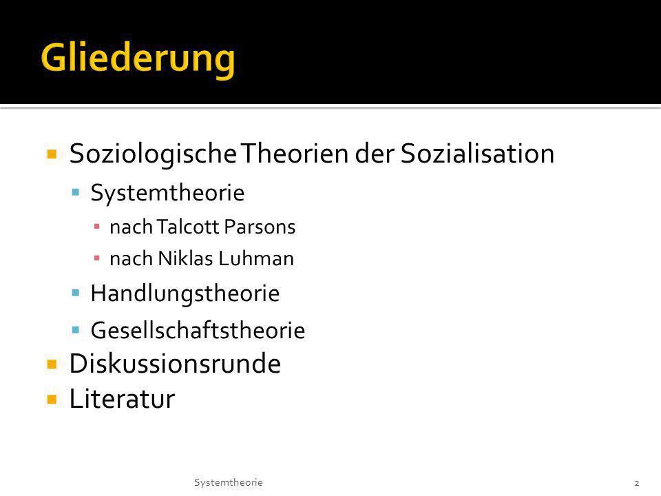 Gliederung Soziologische Theorien der Sozialisation Diskussionsrunde