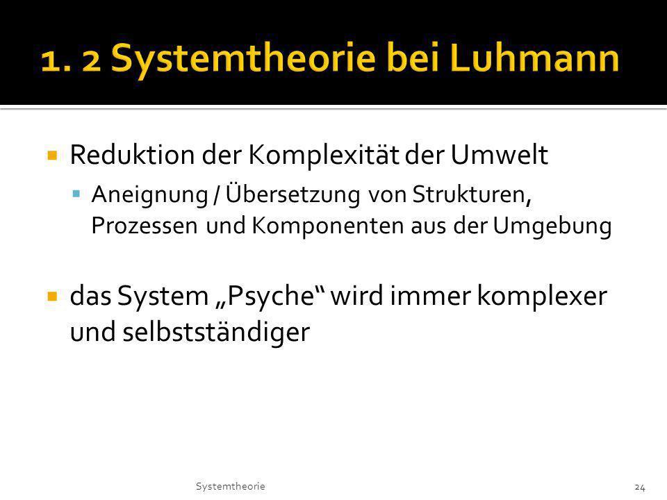 1. 2 Systemtheorie bei Luhmann