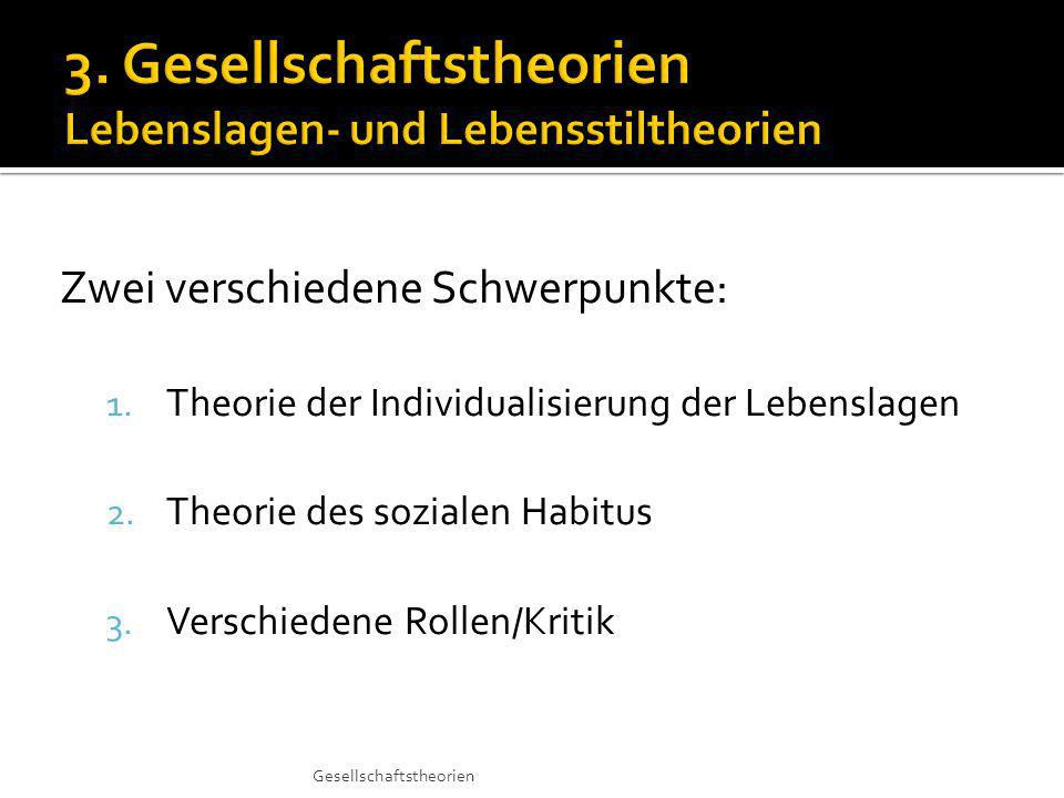 3. Gesellschaftstheorien Lebenslagen- und Lebensstiltheorien