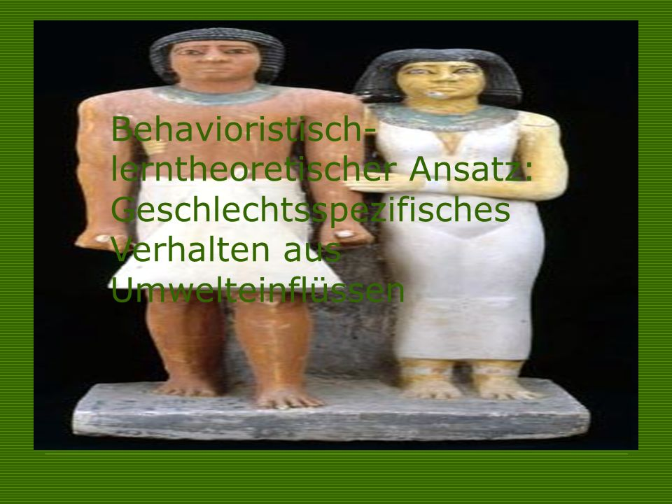 Behavioristisch-lerntheoretischer Ansatz: Geschlechtsspezifisches Verhalten aus Umwelteinflüssen