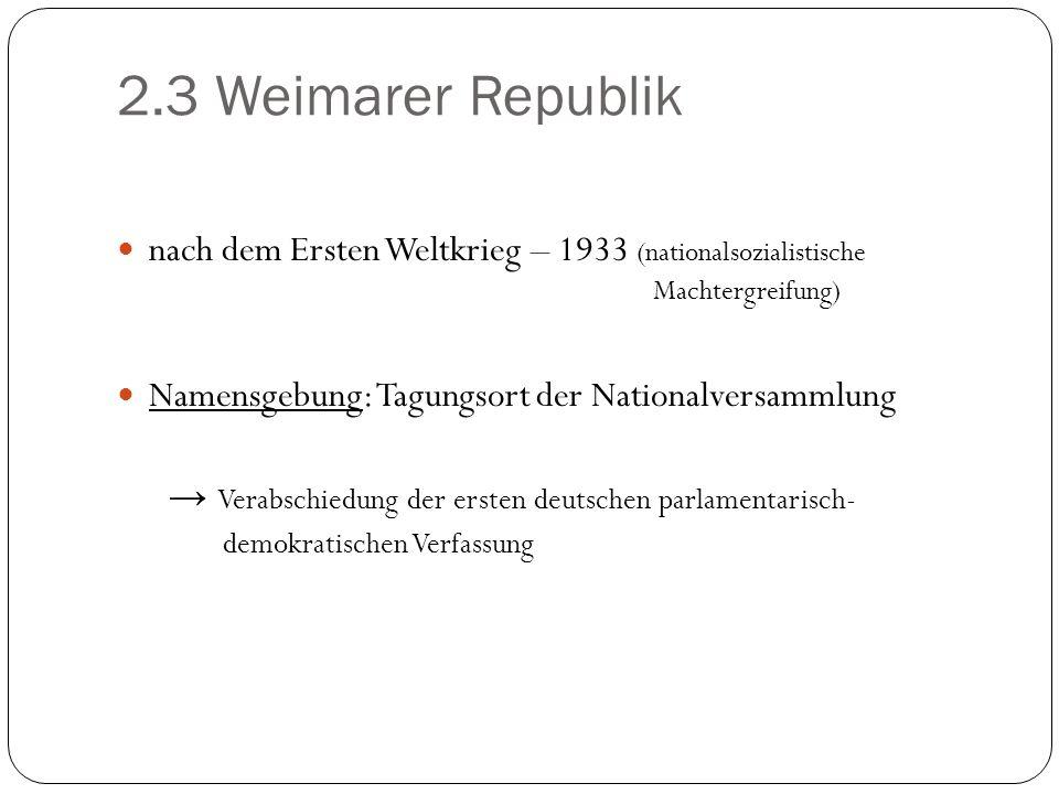 2.3 Weimarer Republik nach dem Ersten Weltkrieg – 1933 (nationalsozialistische Machtergreifung)