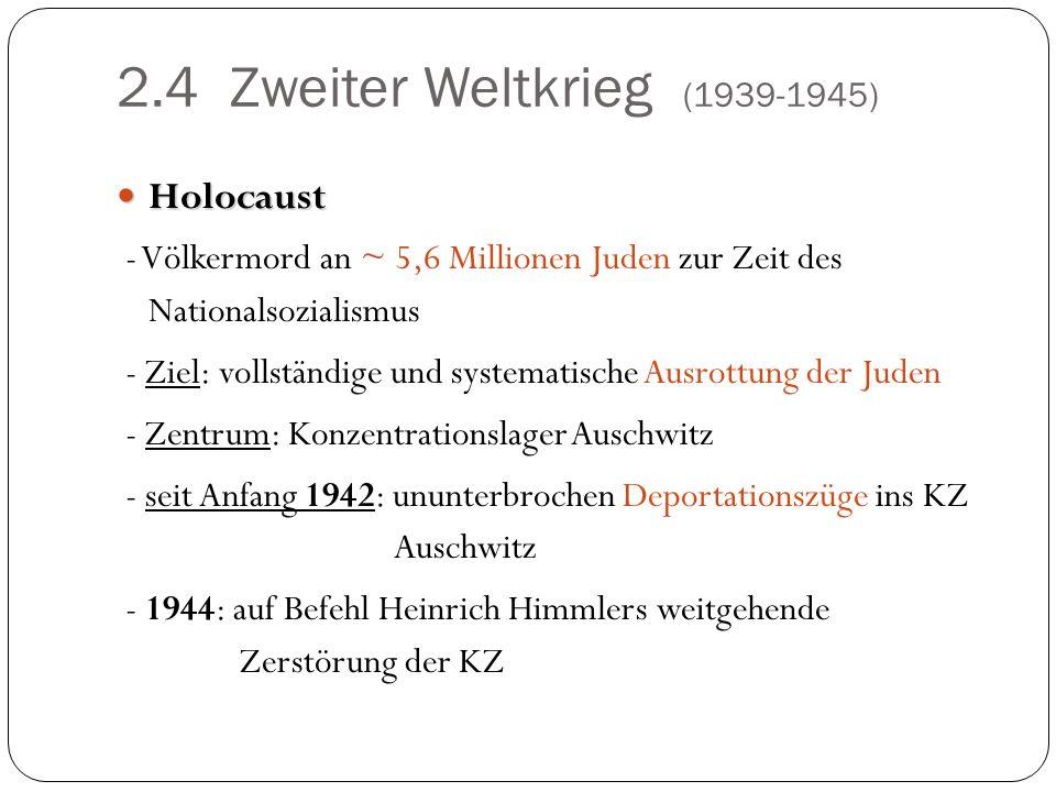 2.4 Zweiter Weltkrieg (1939-1945) Holocaust