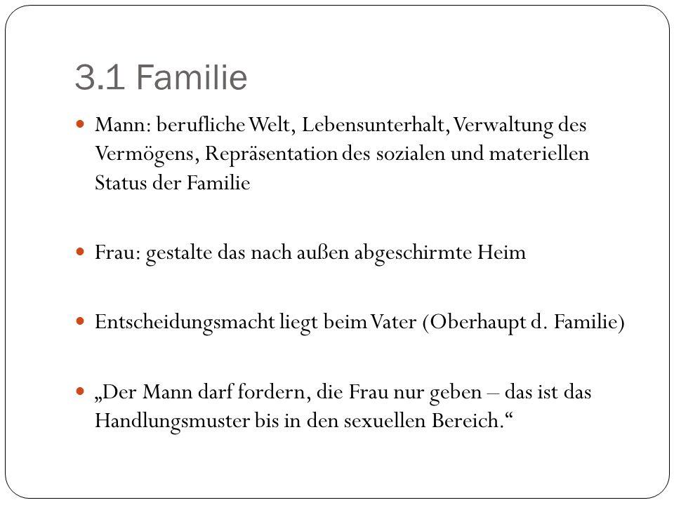 3.1 FamilieMann: berufliche Welt, Lebensunterhalt, Verwaltung des Vermögens, Repräsentation des sozialen und materiellen Status der Familie.