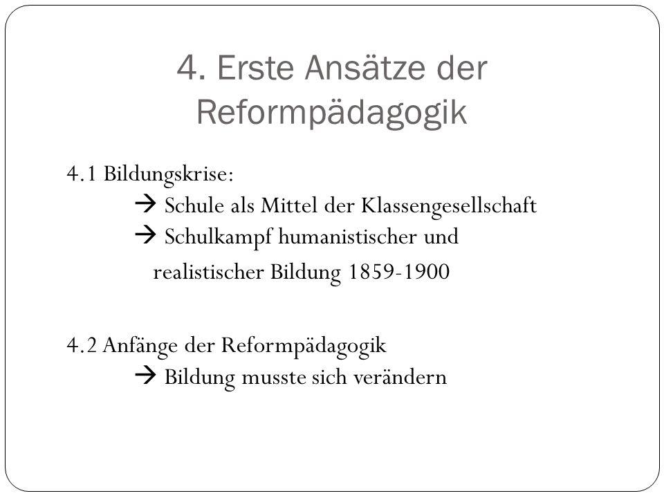 4. Erste Ansätze der Reformpädagogik