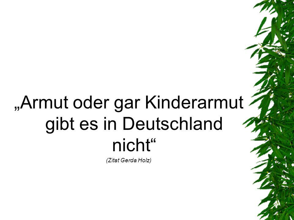 """""""Armut oder gar Kinderarmut gibt es in Deutschland nicht"""