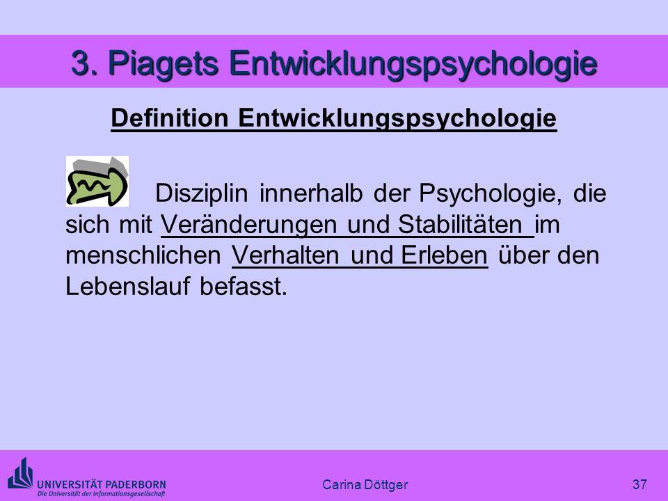 3. Piagets Entwicklungspsychologie