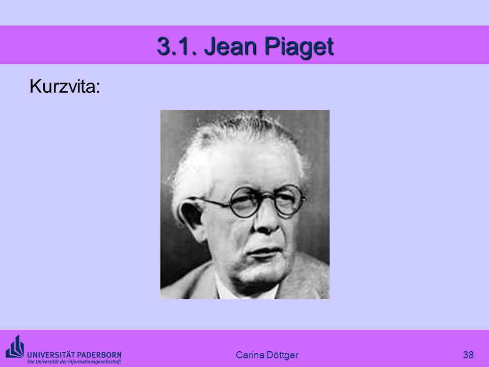 3.1. Jean Piaget Kurzvita: Carina Döttger
