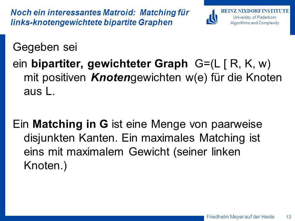 Noch ein interessantes Matroid: Matching für links-knotengewichtete bipartite Graphen