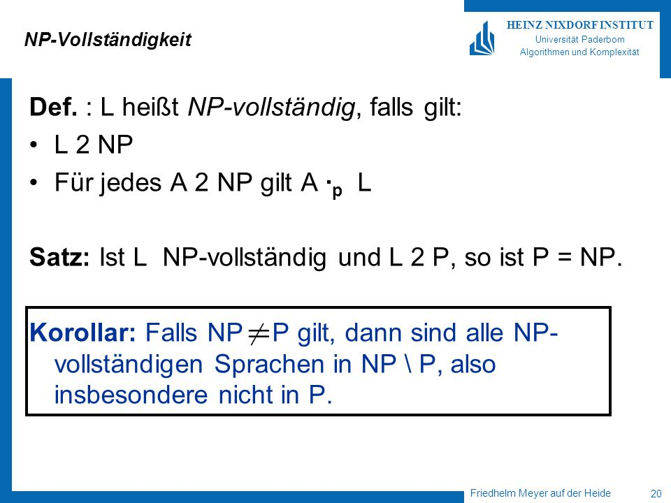 Def. : L heißt NP-vollständig, falls gilt: L 2 NP