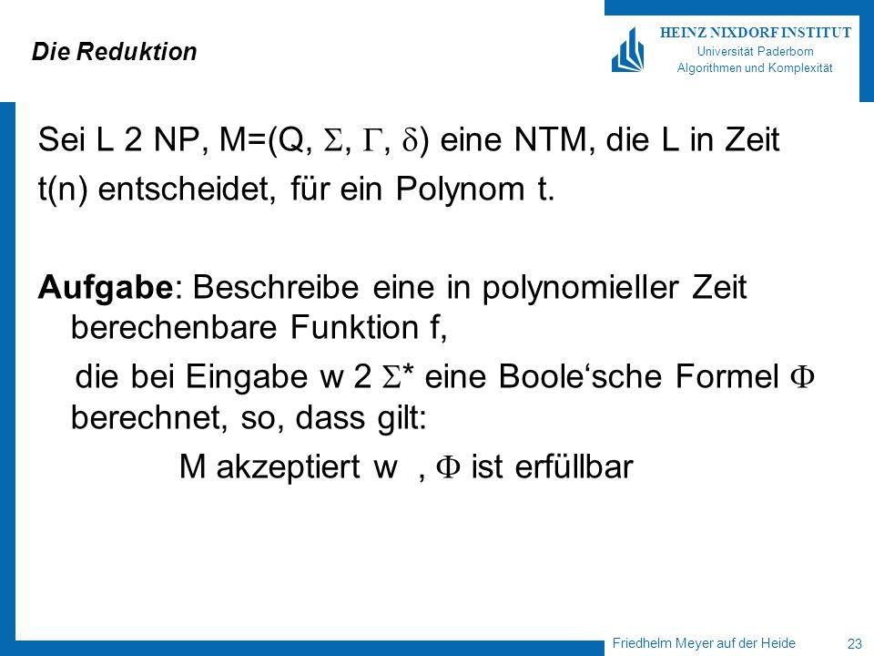 Sei L 2 NP, M=(Q, , , ) eine NTM, die L in Zeit