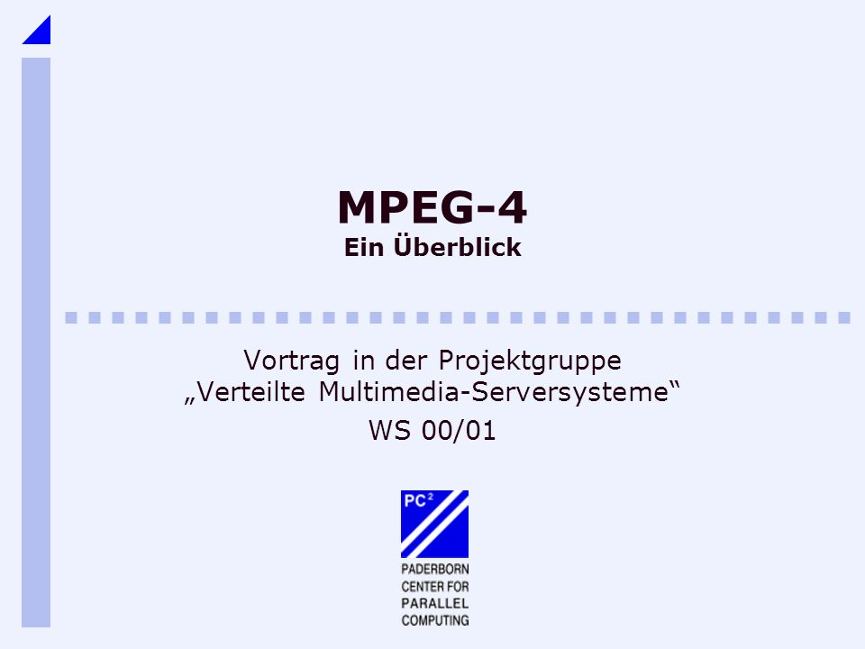 """Vortrag in der Projektgruppe """"Verteilte Multimedia-Serversysteme"""